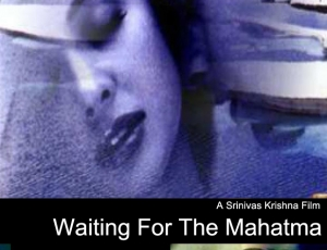Waiting For The Mahatma